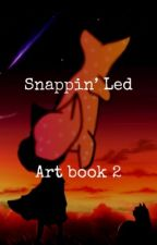 .:SNAPPIN' LED (art book 2):. by unipuglord107