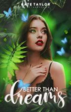 Better Than Dreams by panaceia-
