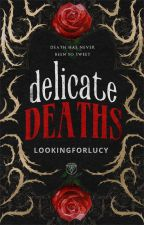 Delicate Deaths by lookingforlucy