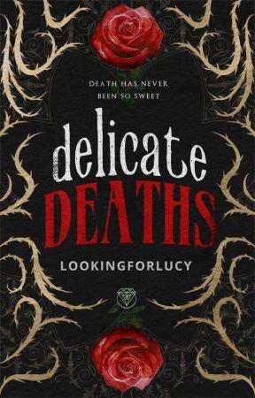 Delicate Deaths by lookingforlucy