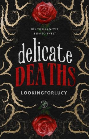 Delicate Deaths 。 Original by lookingforlucy