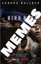 BIRD BOX MEMES by iz_dfarley61
