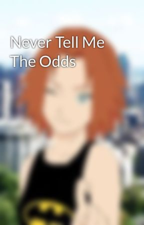 Never Tell Me The Odds by KuriQuinn