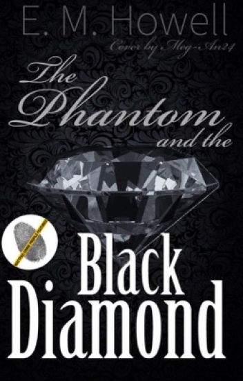 The Phantom and the Black Diamond