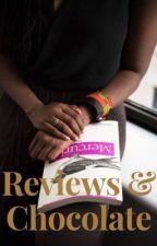 Reviews & Chocolate by writeordie0214