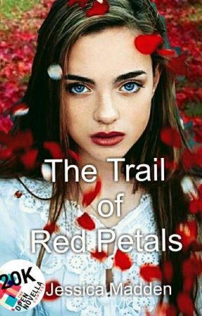 The Trail of Red Petals (Open Novella Contest 2019) by JessicaCMadden