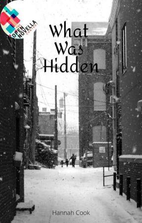 What Was Hidden // Open Novella Contest Entry by slybatspidow