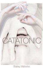 Catatonic by baileymatwiiw