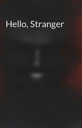 Hello, Stranger by psych_illusion