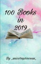 100 Books in 2019 by _unicornprincesss_
