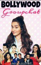 Bollywood Groupchat by -TiaRoshan