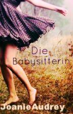 Die Babysitterin by JoanieAudrey