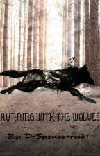 Running with the Wolves. (Home Free werewolf fic) by Drspencerreid1