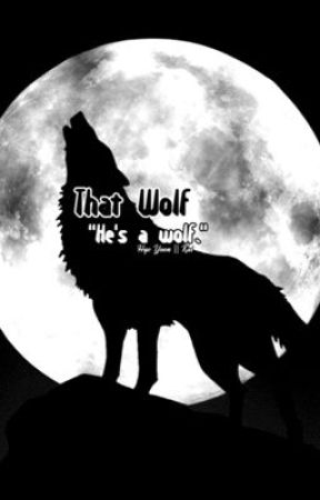 That Wolf - Chapter 1 by JiaYiJoeyChan