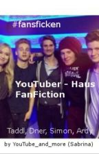 YouTube-Haus FF (Dner, Simon, Taddl, Ardy) by TooManyOtps99
