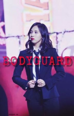 [COMPLETED]Twice Mina - BODYGUARD (MINAxFEMALE READER) by kimyoonnn