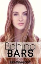 Behind Bars [A Harry Styles Fanfiction] by bradfagg0t