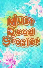Must Read Stories :D by Lelera
