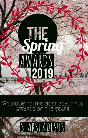 The Spring Awards 2019 [NOW ON @TheSpringAwards ] by StarShades03