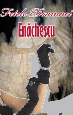 Fetele Doamnei Enăchescu by DeliaStories