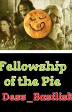 Fellowship of the Pie by Dess_Basilisk