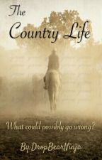 The Country Life by DropBearNinja