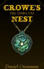 Crowe's Nest: The Lion's Eye - Prologue by DakeN29