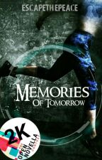 Memories Of Tomorrow (ONC)  by Escapethepeace