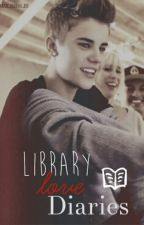 Library Love Diaries (Justin Bieber Fanfiction) by musicjournaljdb