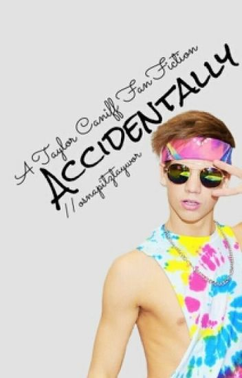 Accidentally// Taylor Caniff