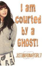 I am courted by a GHOST! ON-HOLD by justanordinarygirl17
