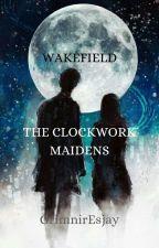 Wakefield: The Clockwork Maidens by Grimnir_Esjay