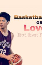 Basketball Or Love by PhiaCansino1