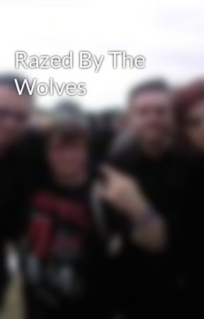 Razed By The Wolves by AndrewCook
