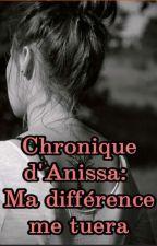 Chronique d'Annissa : Ma différence me tuera {I}  by meziane77