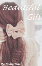 Beautiful Gift by MyImmaHana