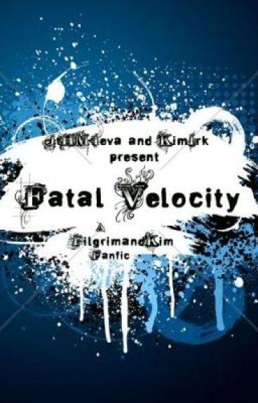 Fatal Velocity