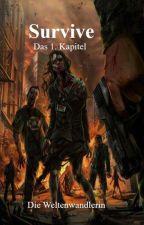 Survive - Das 1. Kapitel by Weltenwandlerin_