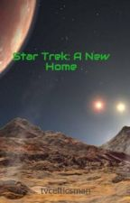 Star Trek: A New Home by Avatar_Tommy
