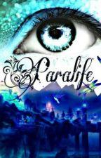 Paralife by AmyGrey17