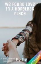 ☆We Found Love In A Hopeless Place (Lesbian story)(DISCONTINUED) ☆ by BlackObama7