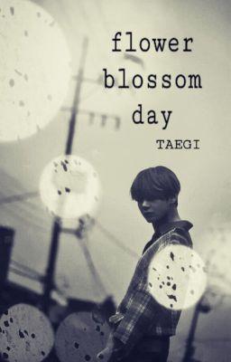 Đọc truyện Ngày hoa nở   TaeGi   Shortfic