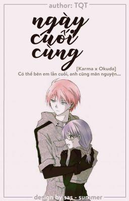 Đọc truyện [Karma x Okuda - Oneshot] Ngày Cuối Cùng