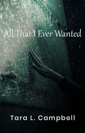 All that I Ever Wanted by taraWritesSci
