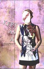 Kept as a Secret(Everlark) by RoseMellark