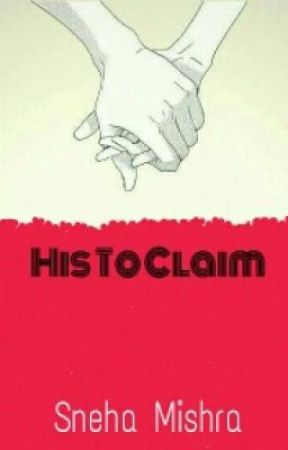 His To Claim (RE-Written) by _khwaish_