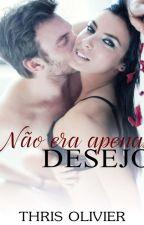 Não era apenas desejo by PatriciadeOliveira21
