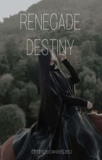 Renegade Destiny by captaintaurass