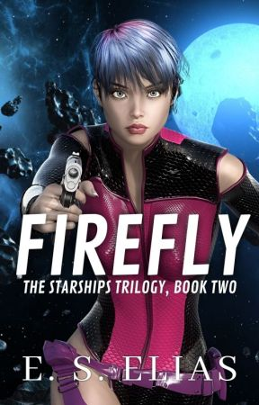 FIREFLY (STARSHIPS TRILOGY, BOOK 2) by ESElias