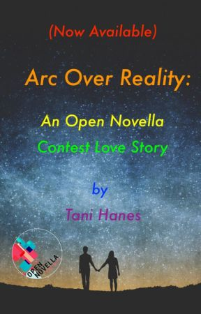 Arc Over Reality: An Open Novella Contest Love Story by TaniHanes